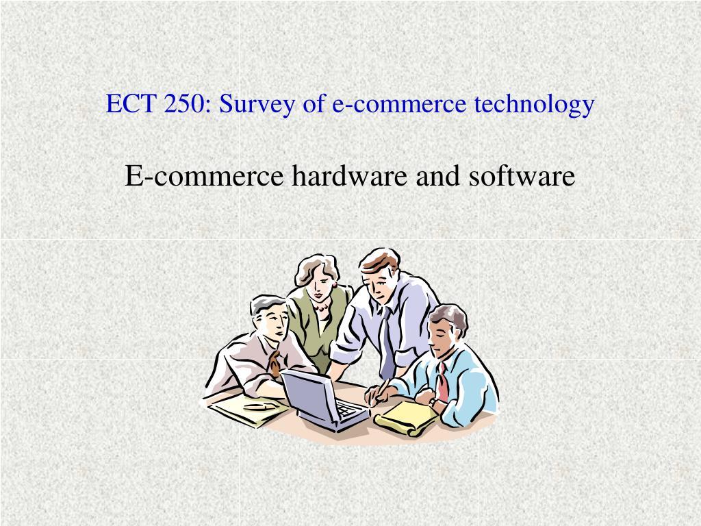 ect 250 survey of e commerce technology l.