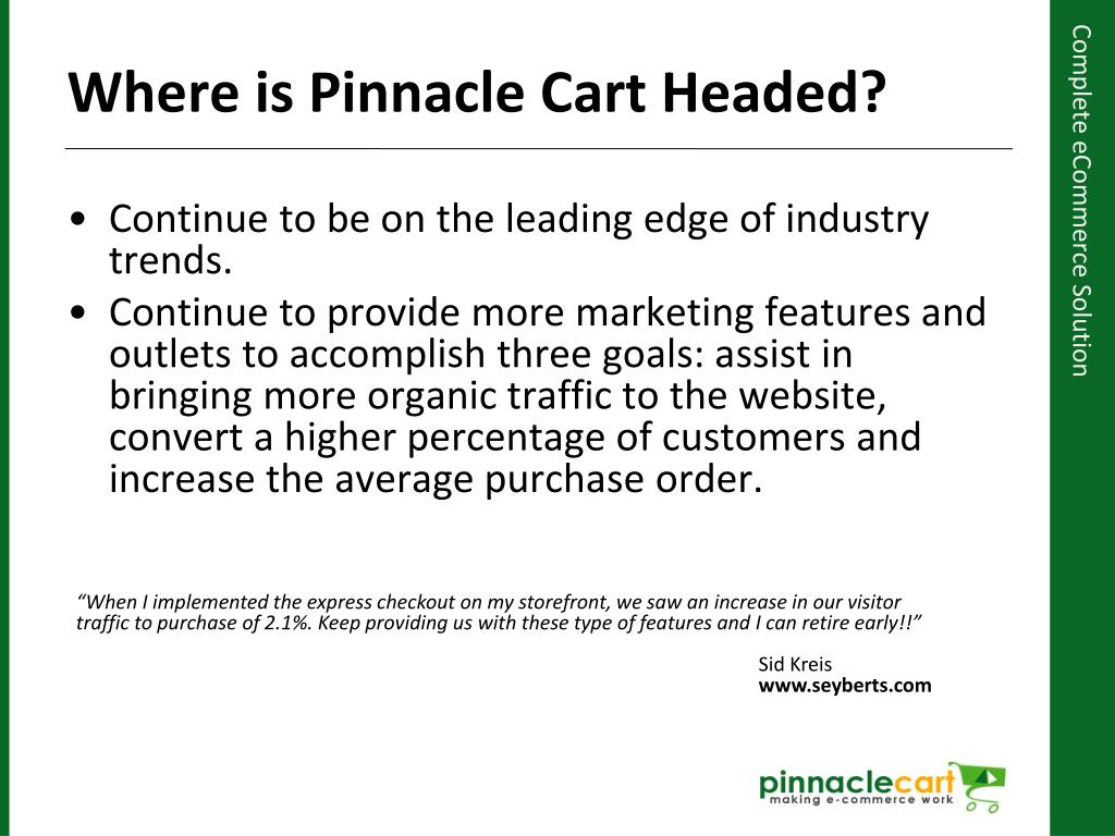 Continue to be on the leading edge of industry trends.