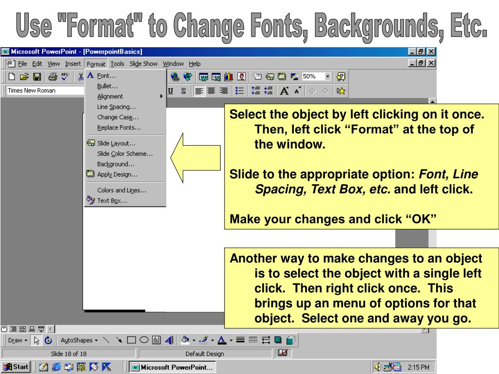 "Use ""Format"" to Change Fonts, Backgrounds, Etc."