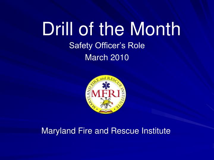 drill of the month n.