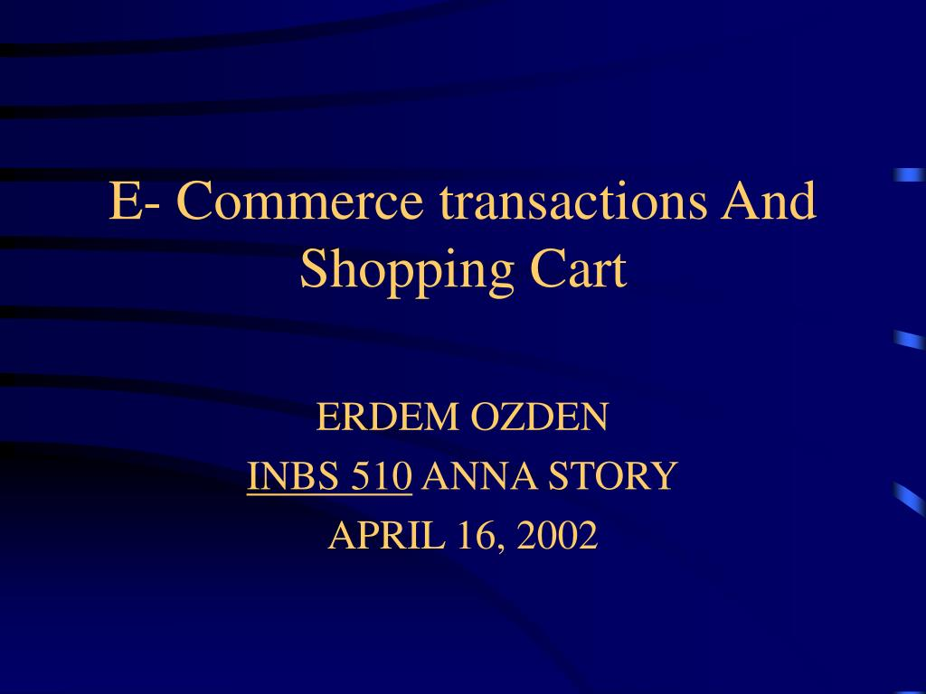 e commerce transactions and shopping cart l.