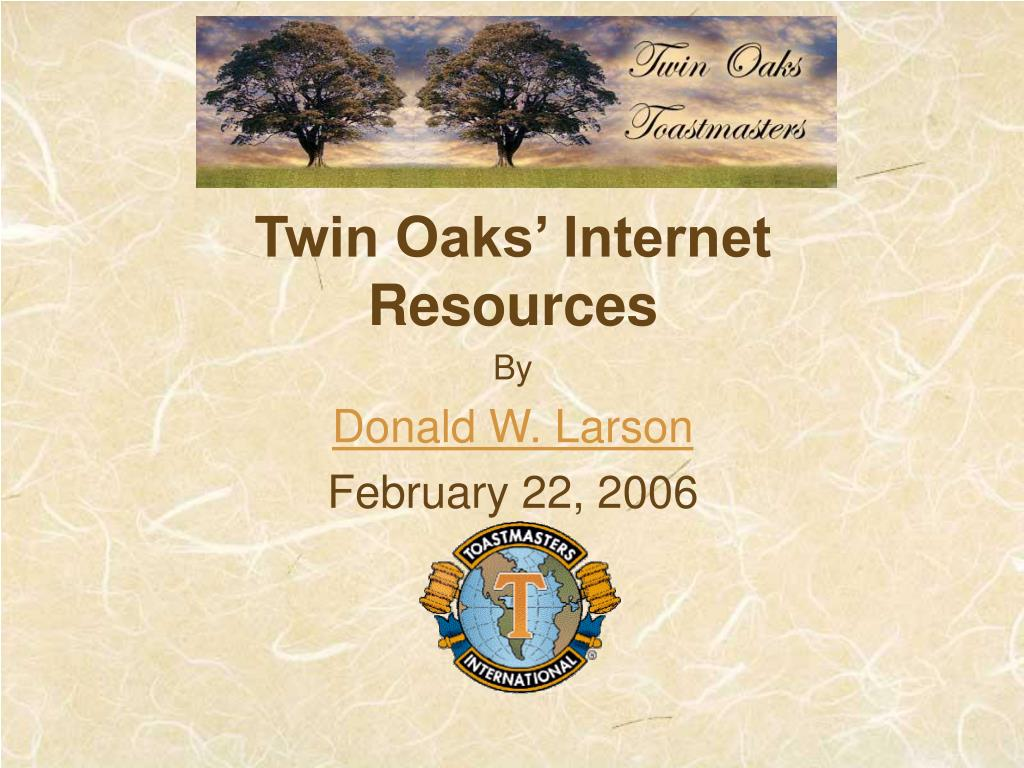 twin oaks internet resources by donald w larson february 22 2006 l.