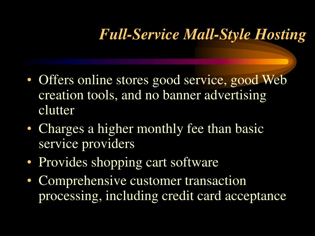 Full-Service Mall-Style Hosting