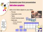 customize your first presentation add other graphics