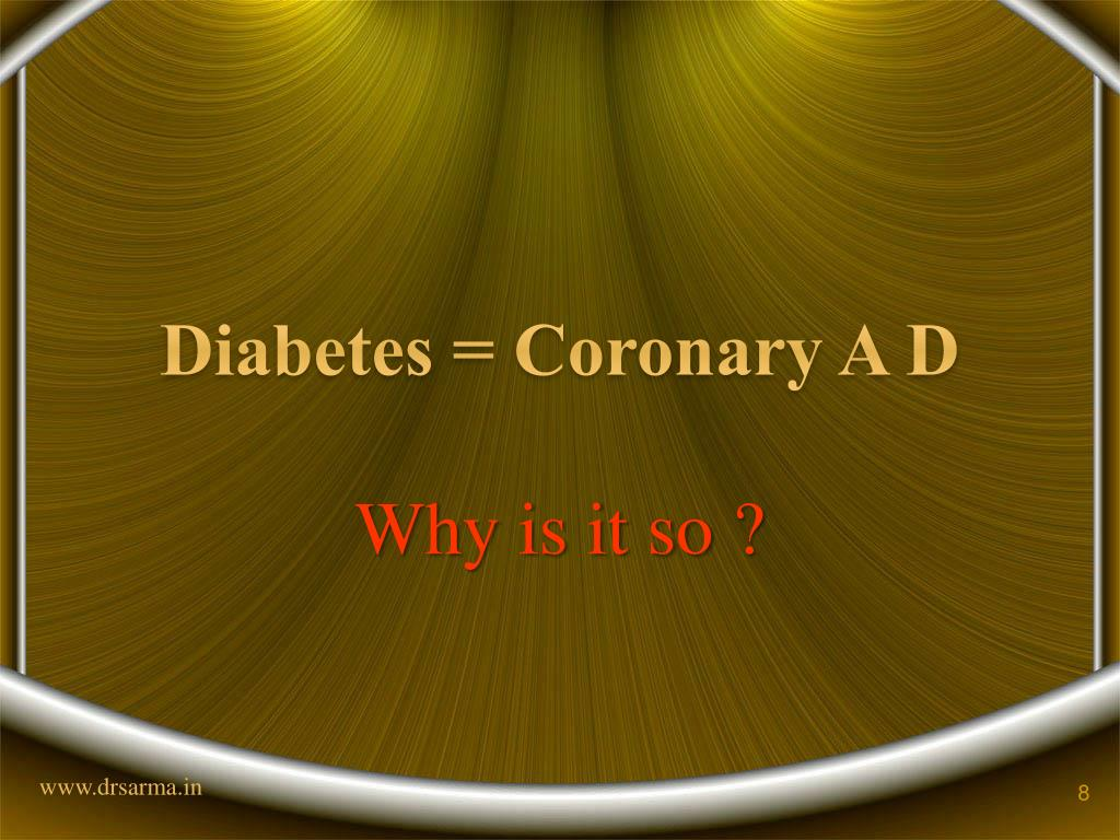Diabetes = Coronary A D