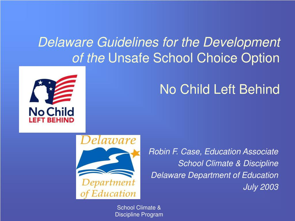 delaware guidelines for the development of the unsafe school choice option no child left behind l.