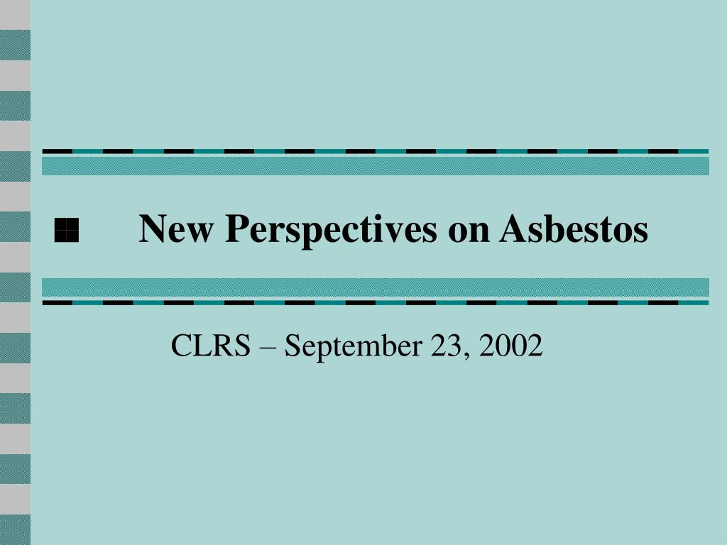 new perspectives on asbestos l.