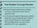 non product coverage pursuits