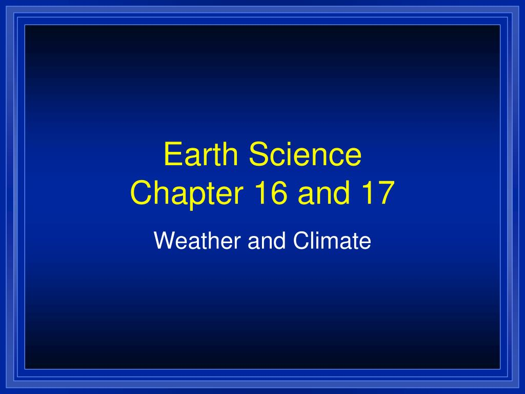 earth science chapter 16 and 17 l.