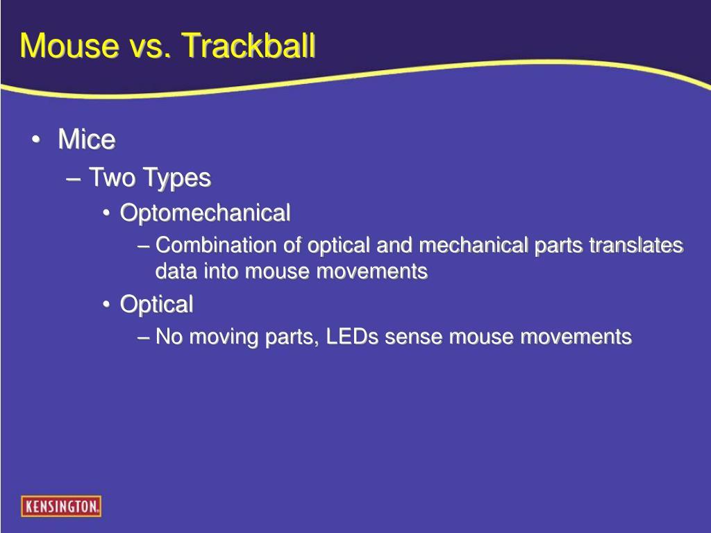 Mouse vs. Trackball