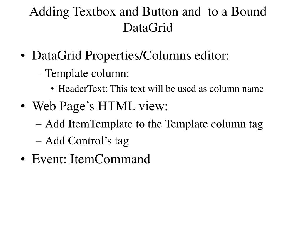 Adding Textbox and Button and  to a Bound DataGrid