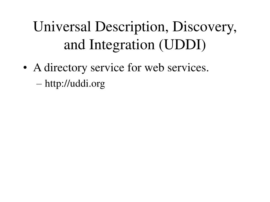 Universal Description, Discovery, and Integration (UDDI)