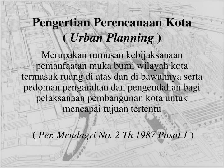 Pengertian perencanaan kota urban planning3