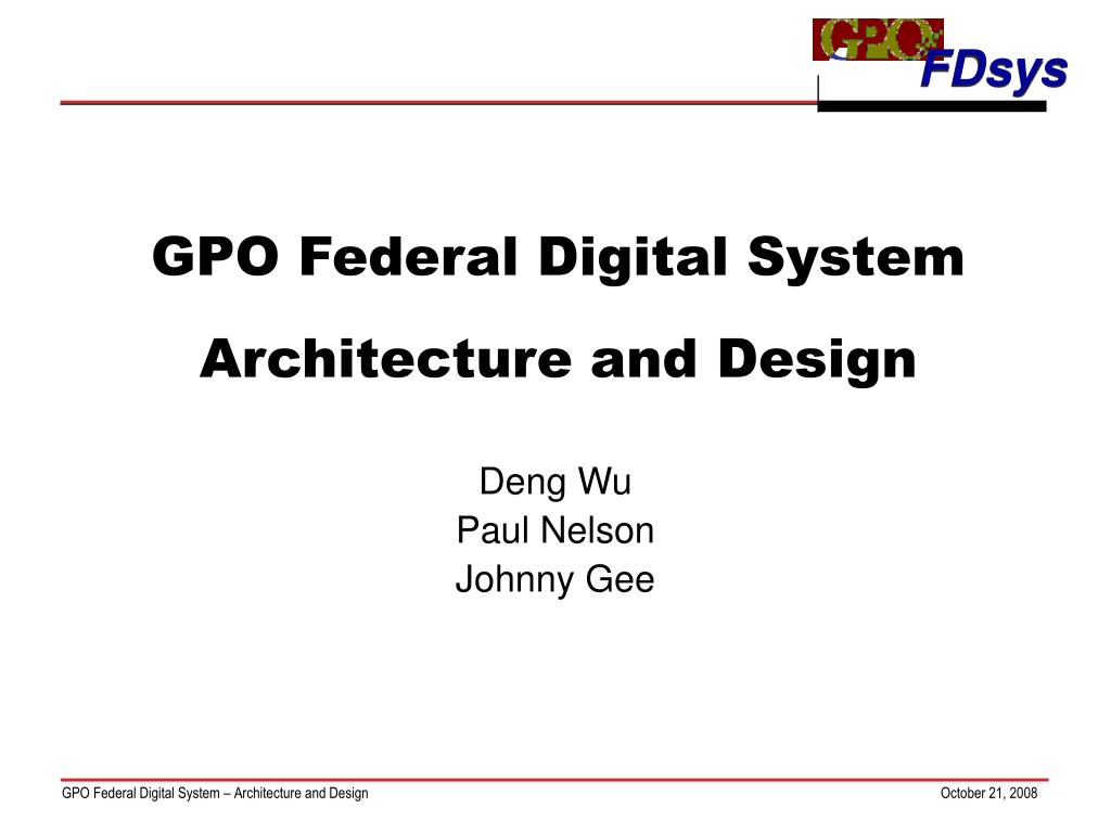 gpo federal digital system architecture and design l.