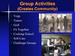 group activities creates community