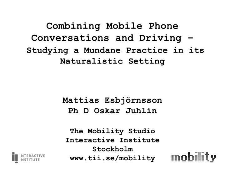 Combining Mobile Phone Conversations and Driving –