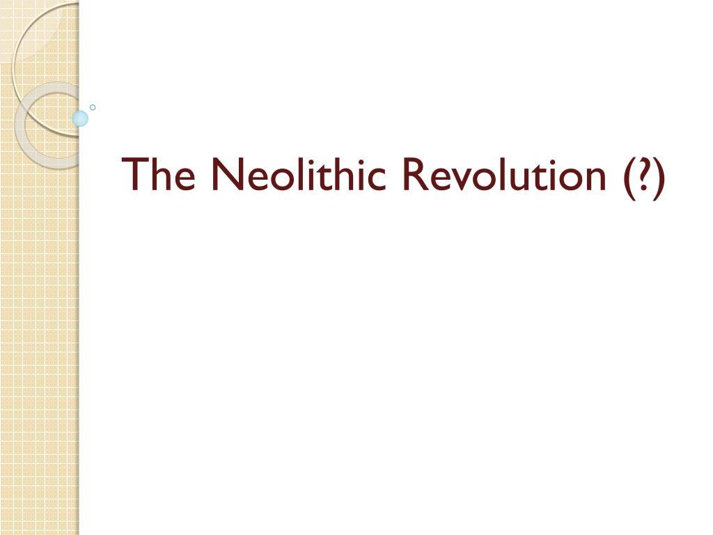 the neolithic revolution l.