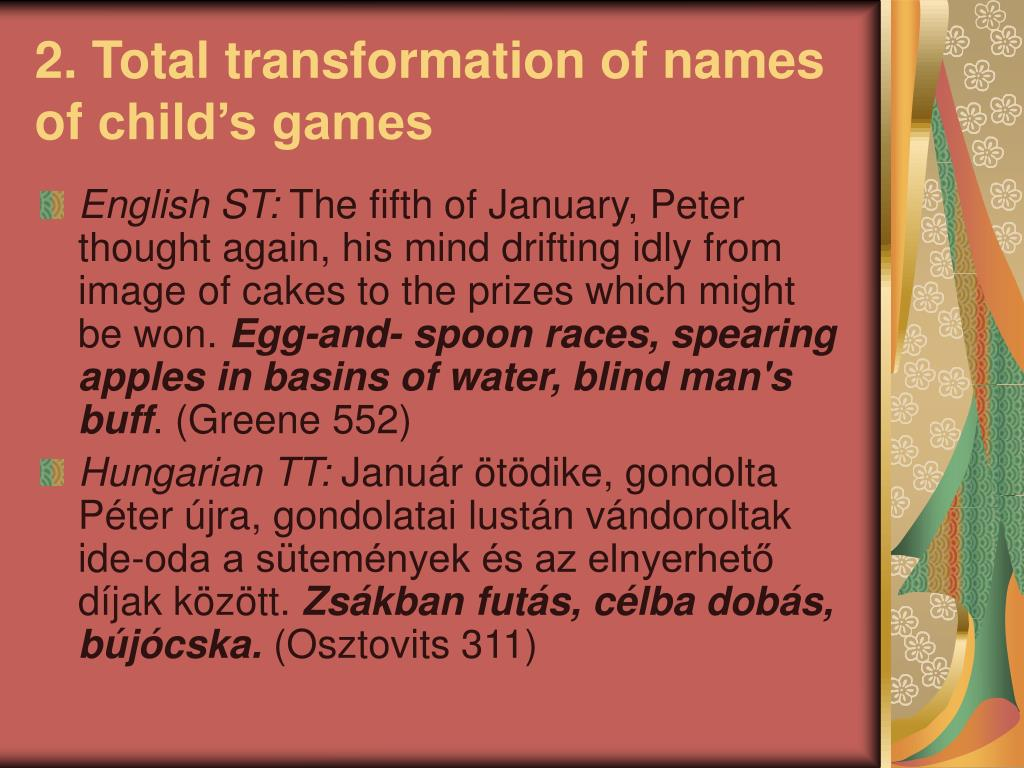 2. Total transformation of names of
