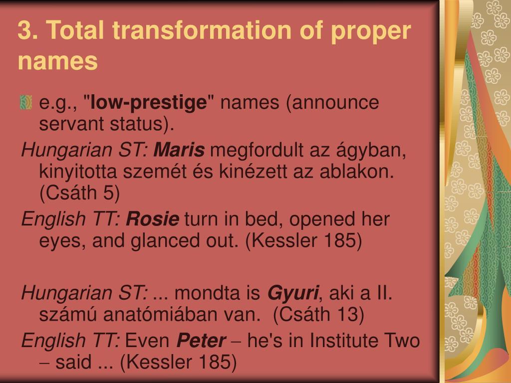 3. Total transformation of proper names