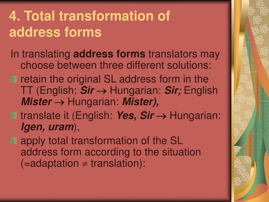 4. Total transformation of address forms
