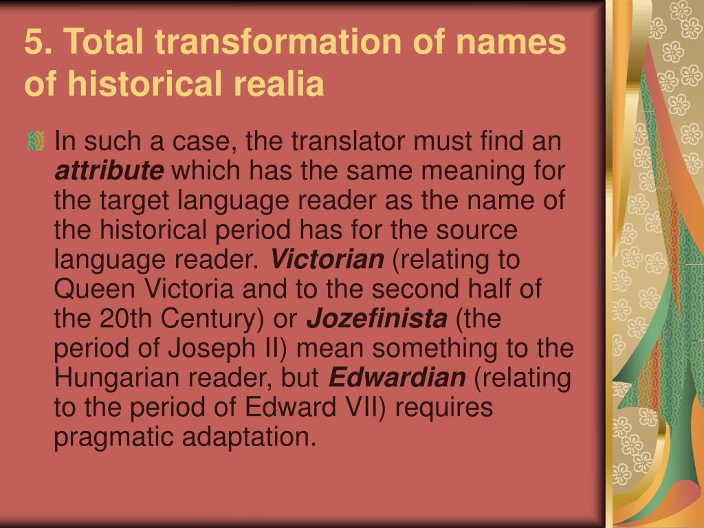 5. Total transformation of names of historical realia