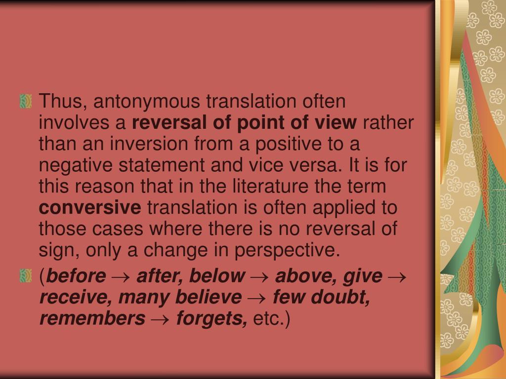 Thus, antonymous translation often involves a