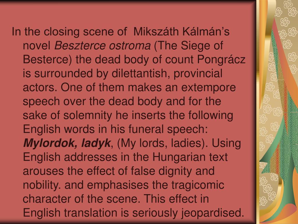 In the closing scene of  Mikszáth Kálmán's novel