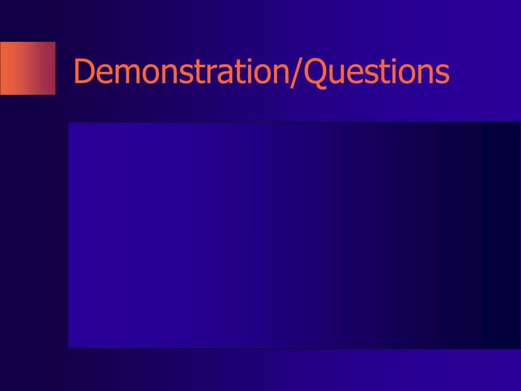 Demonstration/Questions