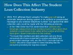 how does this affect the student loan collection industry13