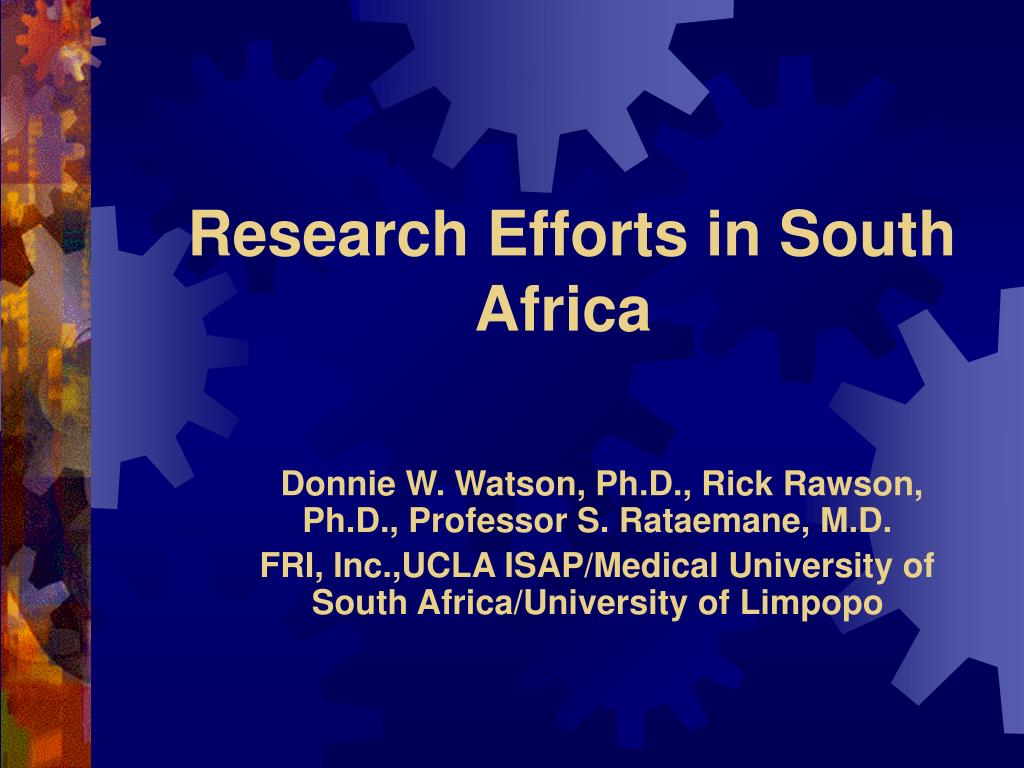 research efforts in south africa l.