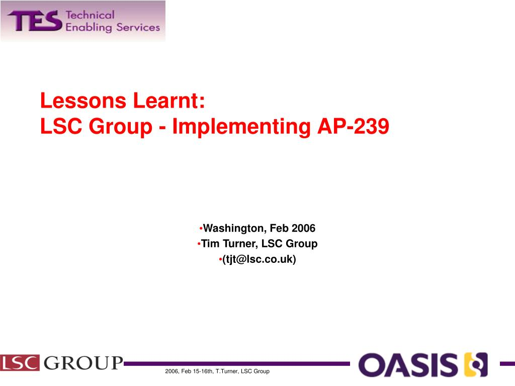 lessons learnt lsc group implementing ap 239 l.