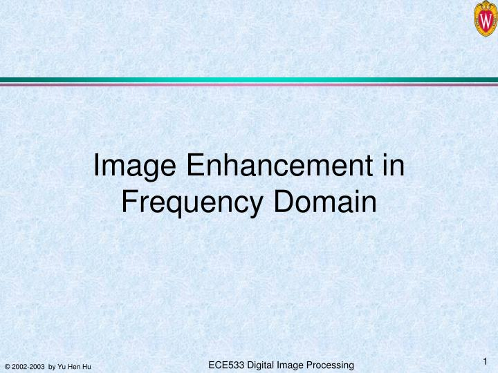 image enhancement in frequency domain n.
