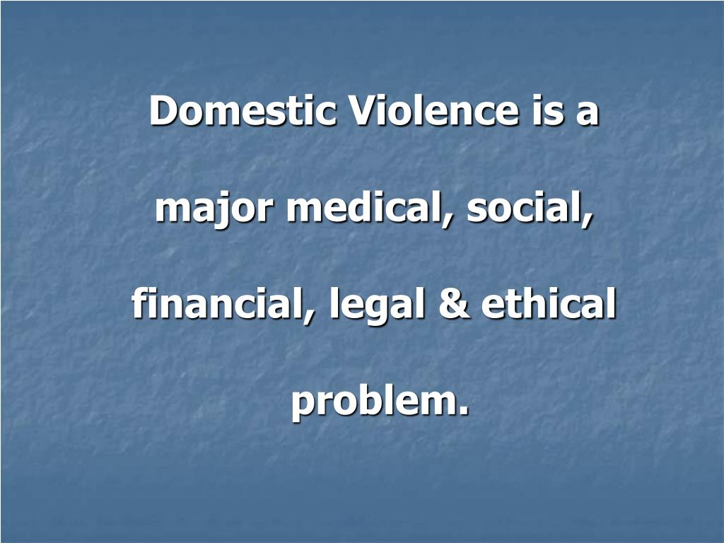 Domestic Violence is a
