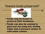 howare foods preserved