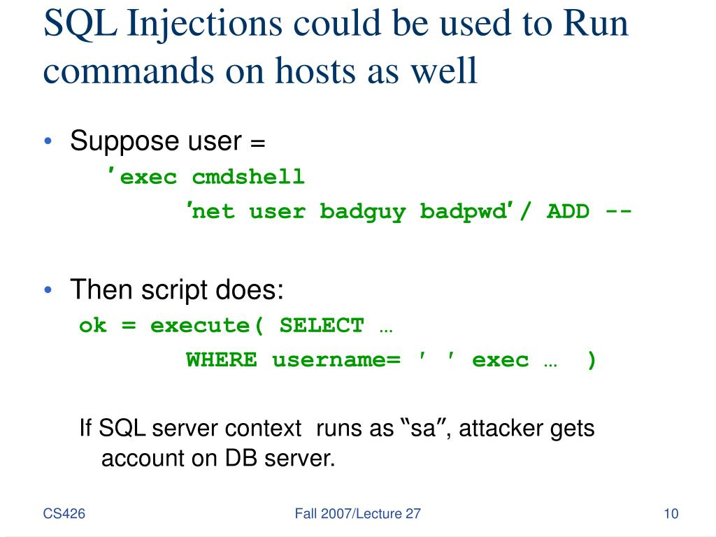 SQL Injections could be used to Run commands on hosts as well