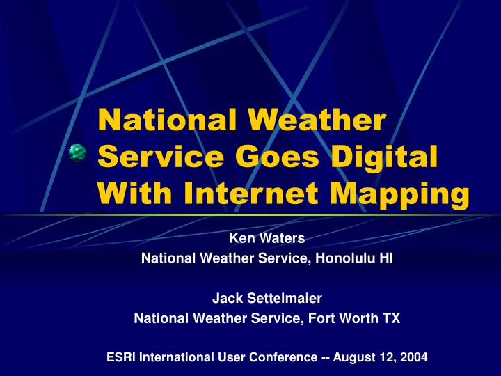 national weather service goes digital with internet mapping n.