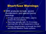 short fuse warnings