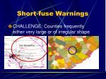short fuse warnings2