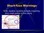 short fuse warnings3