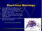 short fuse warnings7