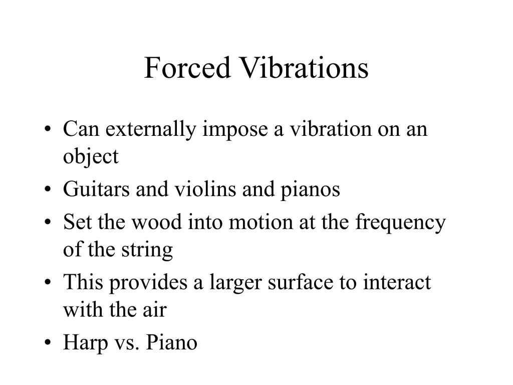 Can externally impose a vibration on an object