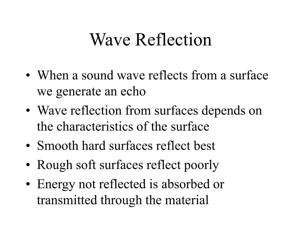 When a sound wave reflects from a surface we generate an echo