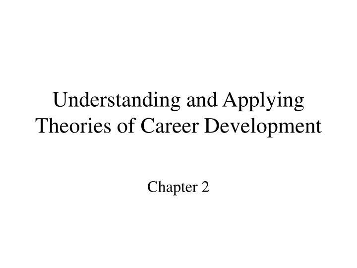 understanding and applying theories of career development n.