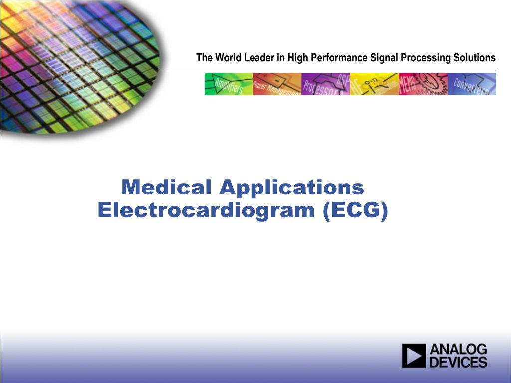 medical applications electrocardiogram ecg l.