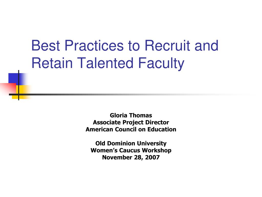 best practices to recruit and retain talented faculty l.