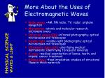 more about the uses of electromagnetic waves