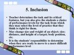 5 inclusion