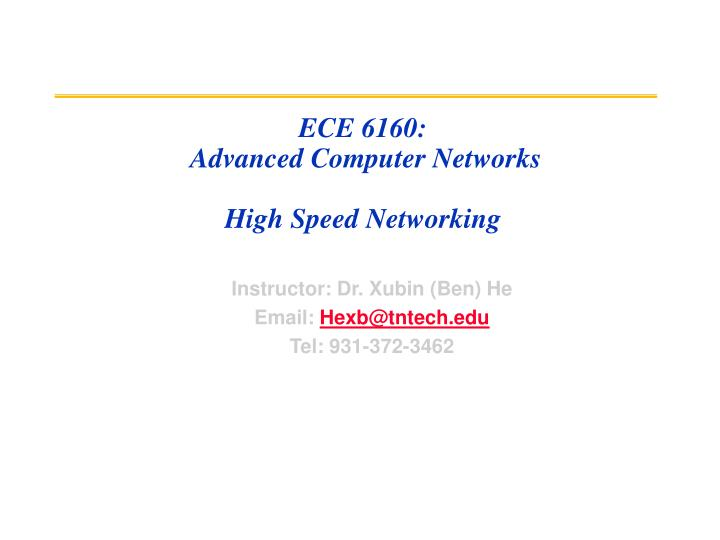 Ece 6160 advanced computer networks high speed networking