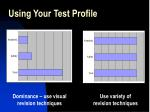 using your test profile
