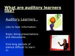 what are auditory learners like